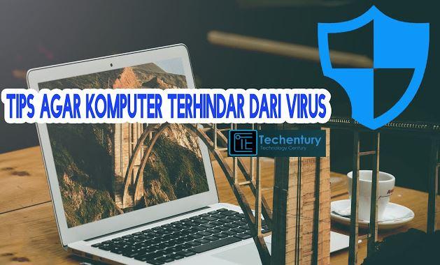 Tips agar komputer terhindar dari virus