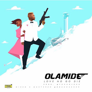 AUDIO HIT: Olamide – Love No Go Die (Prod. Young John)
