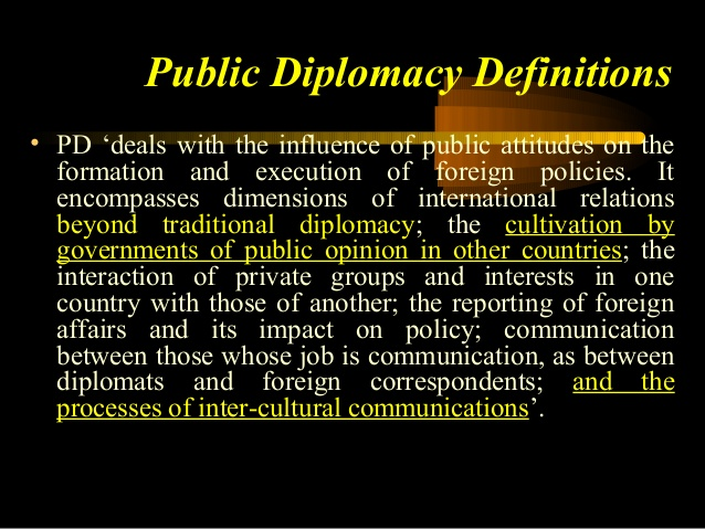 public diplomacy The mission of american public diplomacy is to support the achievement of us foreign policy goals and objectives, advance national interests, and enhance national.