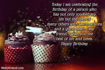 Happy Birthday Wises Cards For friends: today i am celebrating the birthday of a person who has not only toadied my life but the lives of