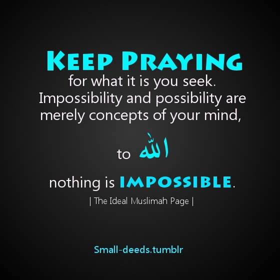 Allah Quotes - Keep Praying for what is you seek