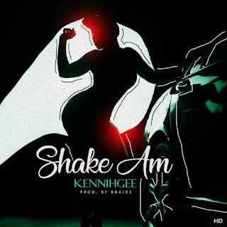 Kennihgee - Shake Am