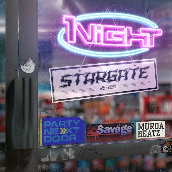 Stargate - 1Night (feat. PARTYNEXTDOOR, 21 Savage & Murda Beatz) - Single Cover