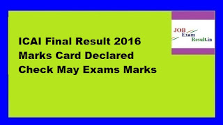 ICAI Final Result 2016 Marks Card Declared Check May Exams Marks