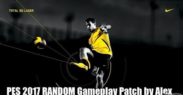 PES2017.  RANDOM Gameplay Patch by Alex