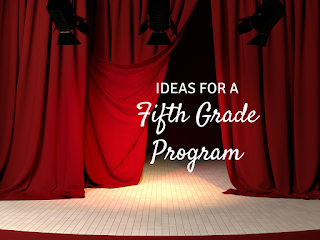 Ideas for a Fifth Grade Program