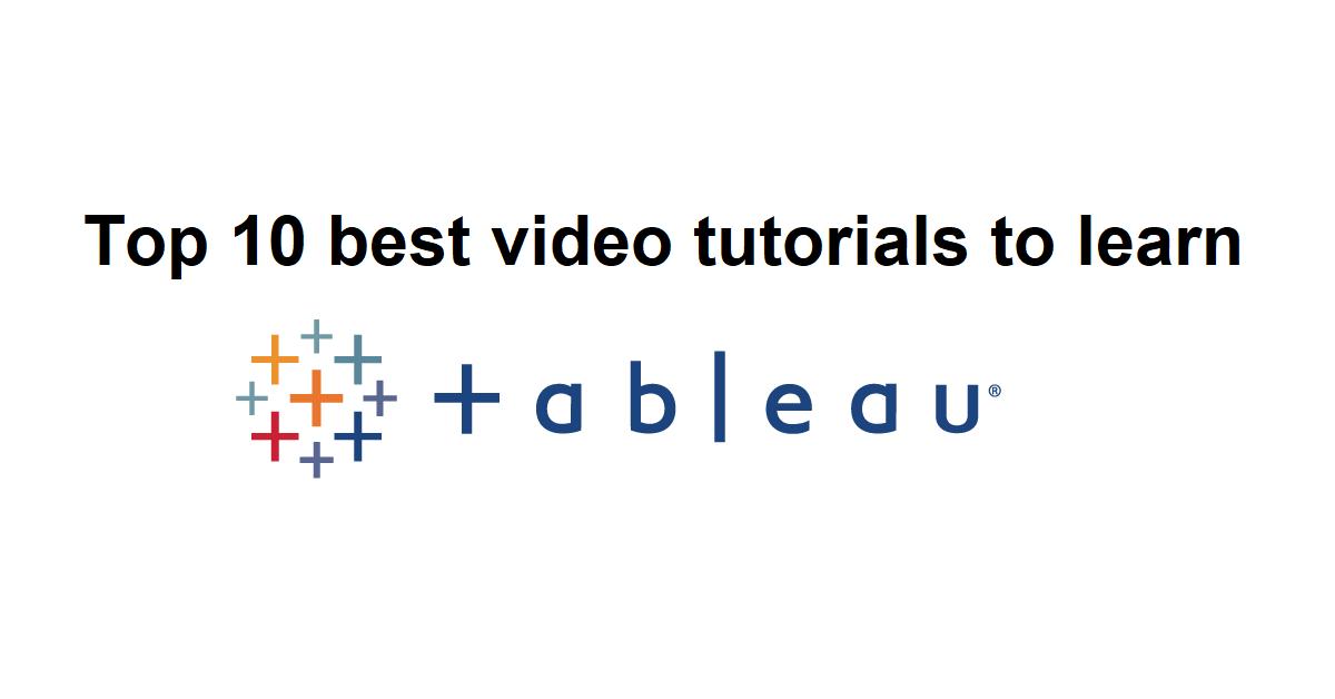 Top 10 best video tutorials to learn Tableau | Best Tableau