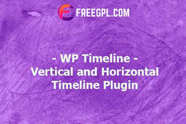 WP Timeline – Vertical and Horizontal Timeline Plugin Nulled Download Free