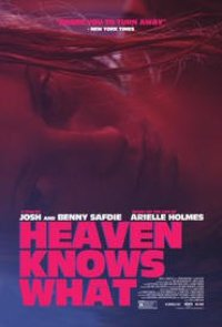 Watch Heaven Knows What Online Free in HD
