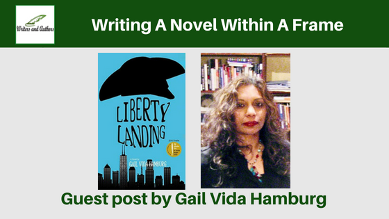 Writing A Novel Within A Frame, guest post by Gail Vida Hamburg @gailvidahamburg @iReadBookTours
