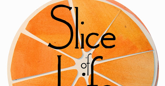 Slice of Life Challenge...Take Four