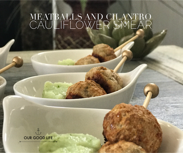 Meatballs and Cilantro Cauliflower Smear