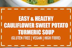 Easy & Healthy Cauliflower Sweet Potato Turmeric Soup (Gluten Free | Vegan | High Fibre)