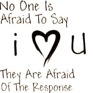 Love Quotes Collection No One Is Afraid To Say Love Quote Pic