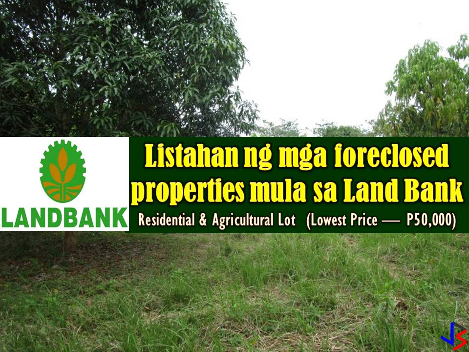 Here are the following foreclosed properties of Land Bank of the Philippines with a price range from P50,000 and above. So if you are looking for bankruptcy house or foreclosed house to buy for your family or for investment? Check it the list below!  In real estate foreclosure listings below from Land Bank, you can find foreclosed homes or house and lot, vacant lot and any other properties. If you are lucky enough, you may acquire one of this properties at a cheap price compared to those in the market!  Note: Jbsolis.com is not affiliated with Land Bank and this post is not a sponsored. All information below is for general purpose only. If you are interested in any of these properties, contact directly with the bank's branches in your area or in contact info listed in this post. Any transaction you entered towards the bank or any of its broker is at your own risk and account.