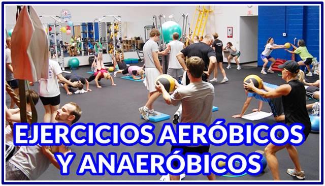 Beneficios de los ejercicios aeróbicos y de tipo aneeróbico