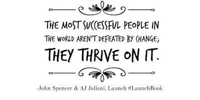 """The most successful people in the world aren't defeated by change; they thrive on it."" -Launch"