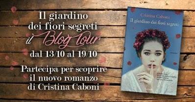 """Blogtour """"Il giardino dei fiori segreti"""": Il mondo di Cristina Caboni"""