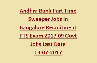 Andhra Bank Part Time Sweeper Jobs in Bangalore Recruitment PTS Exam 2017 09 Govt Jobs Last Date 13-07-2017