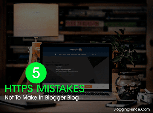 blogger https mistakes