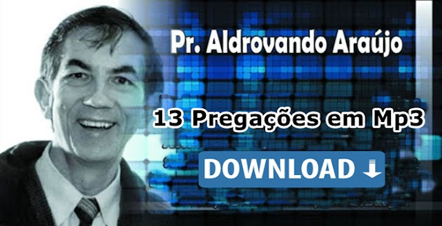 Pregações pastor aldrovando mp3 video