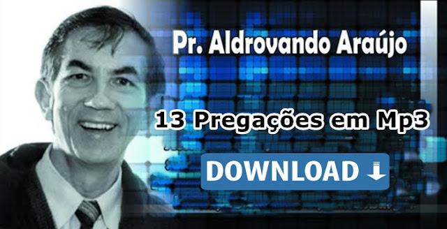Pregações pastor aldrovando mp3 video