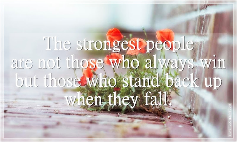 The Strongest People Are Not Those Who Always Win, Picture Quotes, Love Quotes, Sad Quotes, Sweet Quotes, Birthday Quotes, Friendship Quotes, Inspirational Quotes, Tagalog Quotes