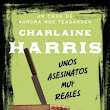 Unos asesinatos muy reales - Charlaine Harris - Reseña #247
