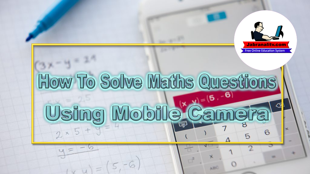How To Solve Maths Questions Using Mobile Camera - ExpertGuider ...