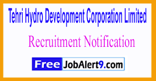 THDC Limited Tehri Hydro Development Corporation Limited Recruitment Notification 2017 Last Date 16-06-2017