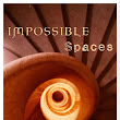 Impossible Spaces Blog Tour- Guest Post