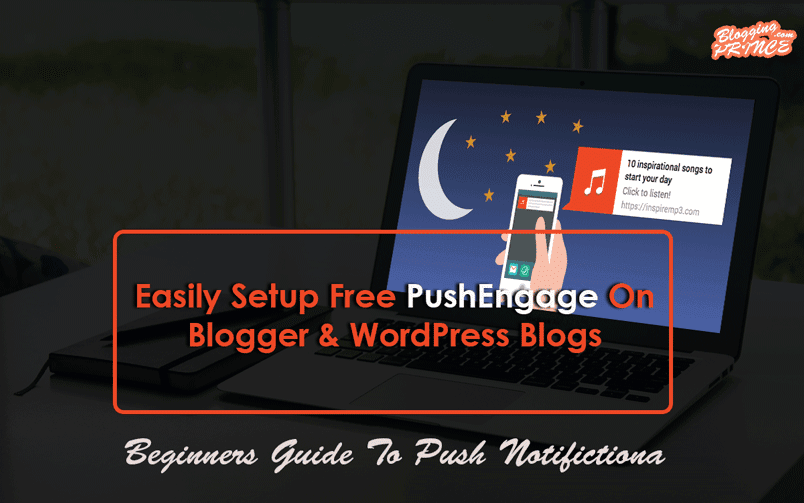 How To Setup Free Browser Push Notifications For Blogger & WordPress