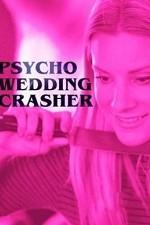 Watch Psycho Wedding Crasher Online Free 2017 Putlocker