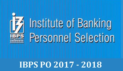 Bank Jobs: IBPS PO 2017 - 2018 Notification