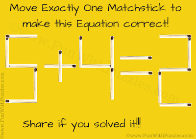 This is simple Matchstick Math Riddle in which one has to move one matchstick and make the given equation 5+4=2 correct.