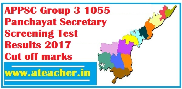 APPSC Group 3 1055 Panchayat Secretary Screening Test Results 2017,Cut off marks