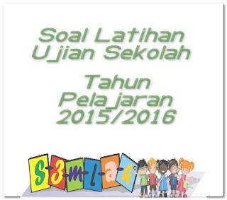 Download Soal Ujian Untuk Latihan Anak Terbaru Tahun Pelajaran 2015/2016