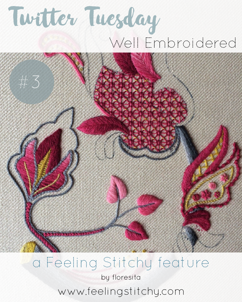 Twitter Tuesday 3 - Well Embroidered, a Feeling Stitchy feature by floresita