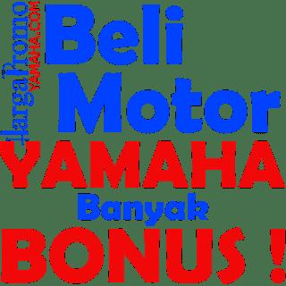 Beli Motor Yamaha Banyak Bonus