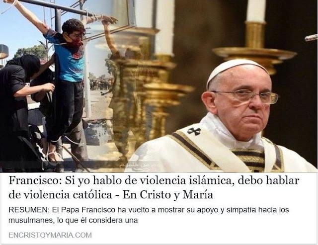http://www.encristoymaria.com/francisco-hablo-violencia-islamica-debo-hablar-violencia-catolica/