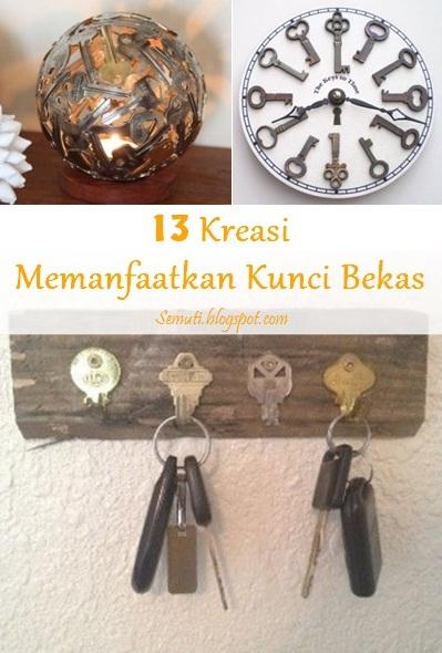 Daur ulang kunci pintu, kunci lemari, bahkan kunci mobil yang terbuat dari bahan logam, stainless steel, atau perunggu. Kunci bekas menjadi perhiasan, pajangan, lonceng angin, jam dinding.
