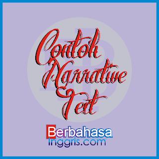 18 Contoh Narrative Text Beserta Artinya Terbaru