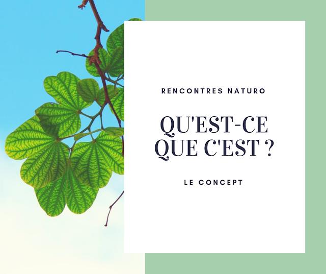 Les Recontres Naturo : qu'est-ce que c'est ?