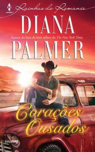 Corações Ousados Harlequin Rainhas do Romance - ed.92 - Diana Palmer