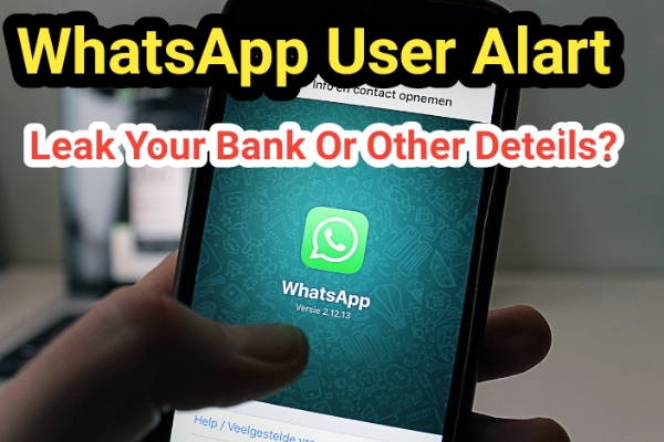 Whatsapp User Alart Bank Scam And Other Documents Is Leak To Scamer