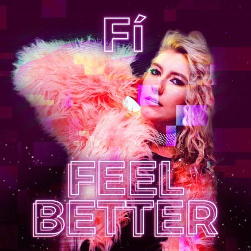 "Fí Unveils New Single ""Feel Better"""