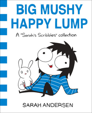 Big Mushy Happy Lump Sarah Andersen