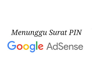 menunggu datangnya pin google adsense