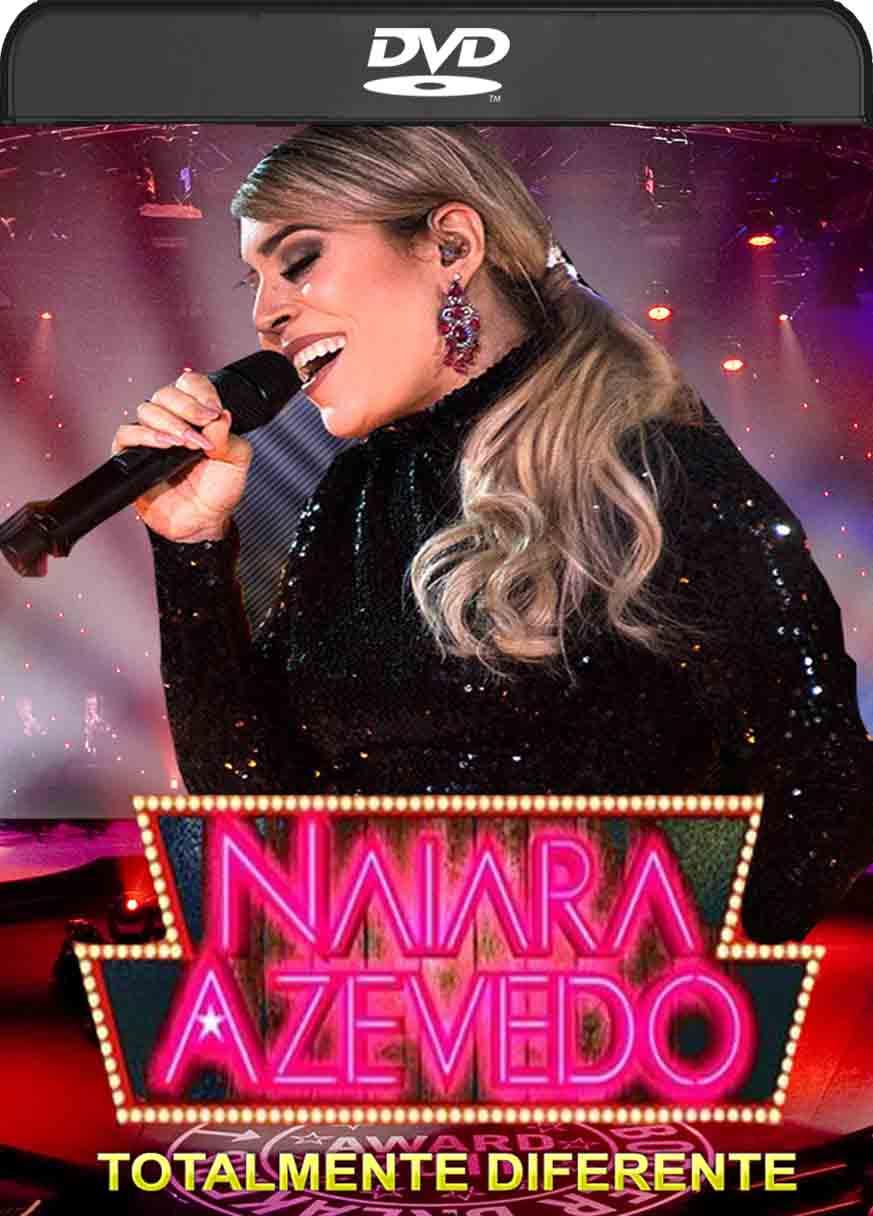 Naiara Azevedo – Totalmente Diferente (2015) DVD-R