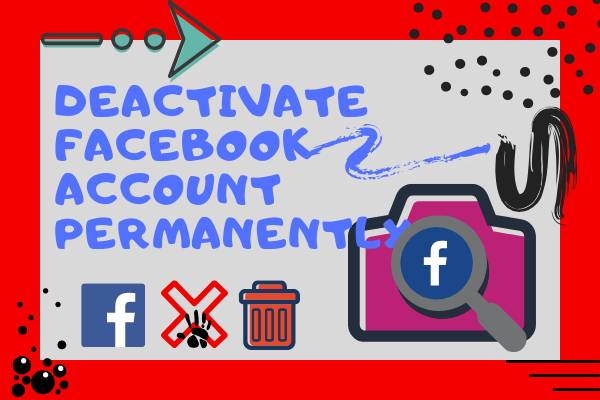How To Delete Facebook Not Deactivate<br/>